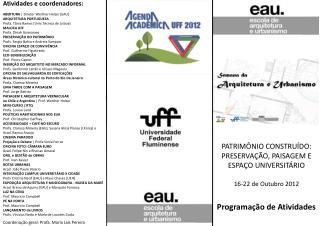 Atividades e coordenadores: ABERTURA    Diretor  Werther Holzer  [EAU] ARQUITETURA  PORTUGUESA