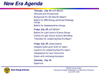 Thursday  July 24 , with BESAC Welcome and introductions Background for the New Era Report
