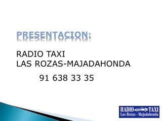 PRESENTACION: RADIO TAXI  LAS ROZAS-MAJADAHONDA