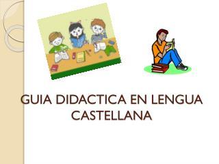 GUIA DIDACTICA EN LENGUA CASTELLANA