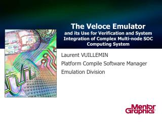 Laurent VUILLEMIN Platform Compile Software Manager Emulation Division