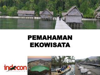 PEMAHAMAN EKOWISATA