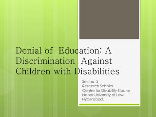 Denial of  Education: A Discrimination  Against Children with Disabilities