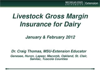 Livestock Gross Margin Insurance for Dairy