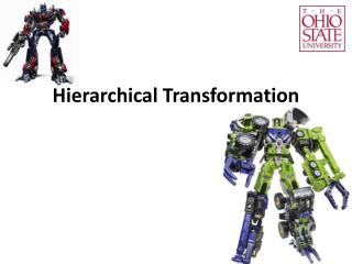 Hierarchical Transformation