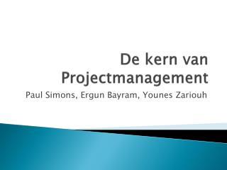 De kern van Projectmanagement