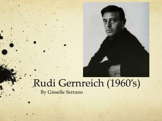 Rudi  Gernreich  (1960's)
