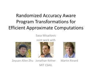 Randomized Accuracy Aware Program Transformations for Efficient Approximate Computations