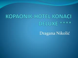 KOPAONIK-HOTEL KONACI DELUXE ****