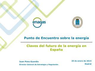 Punto de Encuentro sobre la  energía Claves  del futuro de la energía en  España