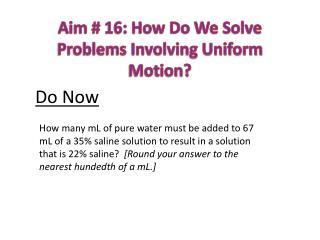 Aim # 16: How Do We Solve Problems Involving Uniform Motion?