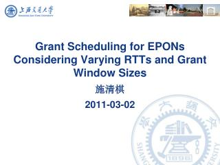 Grant Scheduling for EPONs Considering Varying RTTs and Grant Window Sizes