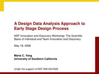 A Design Data Analysis Approach to Early Stage Design Process  NSF Innovation and Discovery Workshop: The Scientific Bas
