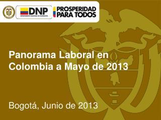 Panorama Laboral en Colombia a  Mayo  de 2013