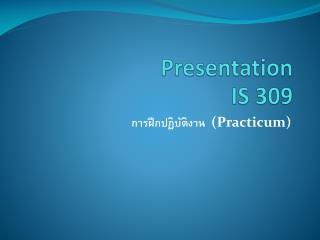 Presentation IS 309