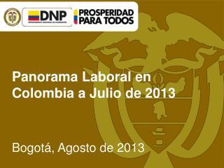 Panorama Laboral en Colombia a Julio de 2013