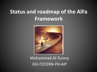 Status and roadmap of  the  AlFa  Framework