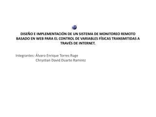 Integrantes: Álvaro Enrique Torres Ruge       Chrystian David Duarte Ramirez