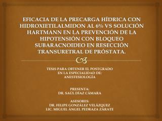 TESIS PARA OBTENER EL POSTGRADO EN LA ESPECIALIDAD DE:   ANESTESIOLOG�A  PRESENTA: