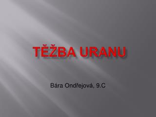Těžba Uranu