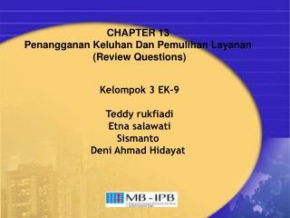 CHAPTER 13  Penangganan Keluhan Dan Pemulihan Layanan  (Review Questions) Kelompok 3 EK-9