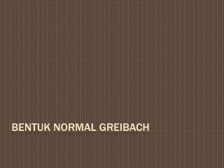 Bentuk  Normal  Greibach