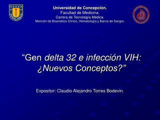 Gen delta 32 e infecci n VIH:  Nuevos Conceptos
