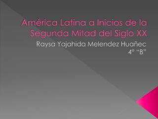 América Latina a Inicios de la Segunda Mitad del Siglo XX