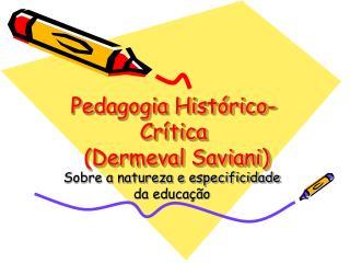 Pedagogia Hist rico-Cr tica  Dermeval Saviani