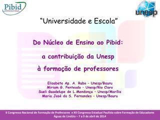Elisabete Ap. A.  Rubo  –  Unesp /Bauru Miriam G. Penteado –  Unesp /Rio Claro