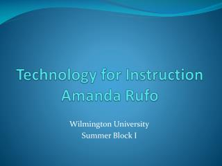 Technology for Instruction Amanda  Rufo