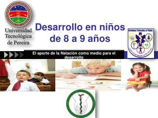 Desarrollo en niños de 8 a 9 años