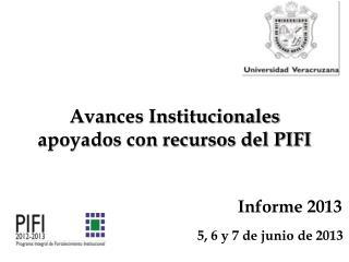 Avances Institucionales apoyados con recursos del PIFI