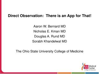 Direct Observation:  There is an App for That! Aaron W. Bernard MD Nicholas E.  Kman  MD