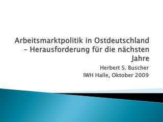 Arbeitsmarktpolitik in Ostdeutschland – Herausforderung für die nächsten Jahre