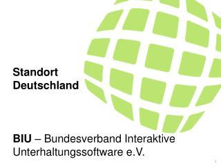 Standort Deutschland BIU  – Bundesverband Interaktive Unterhaltungssoftware e.V. .