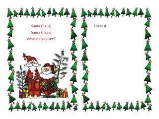 Santa Claus,  Santa Claus,  What do you see