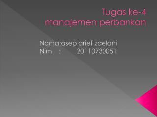 Tugas  ke-4  manajemen perbankan