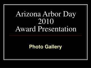 Arizona Arbor Day 2010 Award Presentation