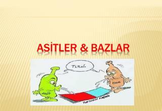 ASİTLER  &  BAZLAR
