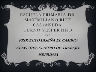 Escuela primaria  dr.  Maximiliano Ruiz Castañeda.  Turno vespertino