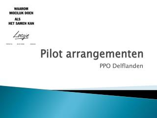 Pilot arrangementen