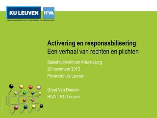 Activering en responsabilisering Een verhaal van rechten en plichten
