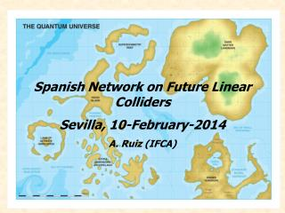 Spanish Network on Future Linear  Colliders Sevilla , 10-February-2014 A. Ruiz (IFCA)