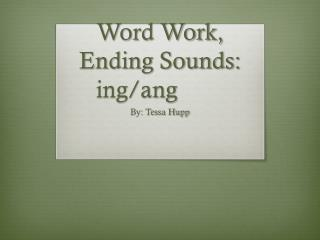 Word  Work, Ending Sounds : ing/ang
