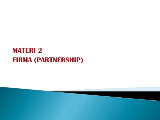 MATERI 2 FIRMA (PARTNERSHIP)