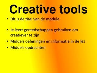 Creative  tools