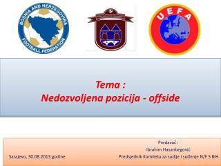 Tema :  Nedozvoljena pozicija - offside