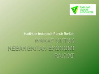 Wakaf Untuk Kebangkitan Ekonomi Rakyat
