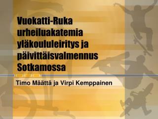 Vuokatti-Ruka urheiluakatemia yläkoululeiritys  ja  päivittäisvalmennus Sotkamossa